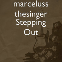 Stepping Out — marceluss thesinger