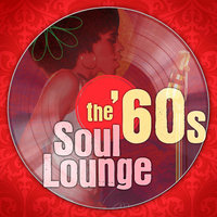The 60s Soul Lounge — The Soul Lounge Project