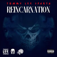 Reincarnation — Tommy Lee Sparta