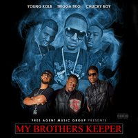 My Brother's Keeper — Trigga Trig, Free Agents