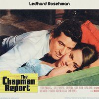 The Chapman Report Medley: Main Title Theme / Naomi And The Water Man /Sarah's Theme / Teresa's Theme / Teresa And Paul / Sarah Interview / Naomi Meets Wash / Naomi And Wash / Naomi And Musician / Naomi Interview / Teresa And Ed / Naomi And The Mirror / — Leonard Rosenman