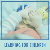 Learning for Children – Educational Songs, Brilliant, Little Baby, Classical Sounds Develop Mind, Beethoven — Людвиг ван Бетховен