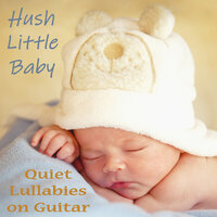 Hush Little Baby - Quiet Lullabies on Guitar — Hush Little Baby, The O'Neill Brothers Group Kids