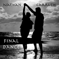 Final Dance — Nathan Carruth