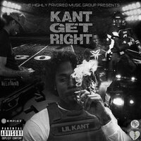 Kant Get Right — Lil Kant