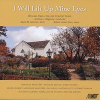 I Will Life Up Mine Eyes — Various Composers, Anthony J. Maglione, William Jewell College Concert Choir