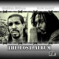 The Lost Album — Isareal Soulja / Slim Daddy