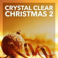 Crystal Clear Christmas 2 — сборник