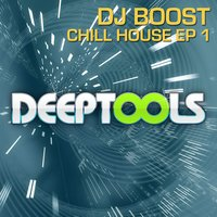 Chill House EP 1 — DJ Boost