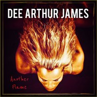 Another Flame — Dee Arthur James