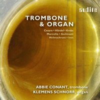 Trombone & Organ - 400 Years of Stylistic Variety from Baroque to Modern Times , Abbie Conant & Klemens Schnorr — Чарлз Айвз, Георг Фридрих Гендель, Abbie Conant & Klemens Schnorr