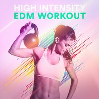 High Intensity EDM Workout — Cardio Hits! Workout, Running Workout Music, Tabata Workout Song