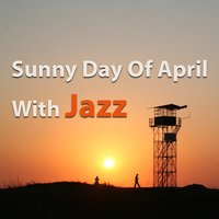 Sunny Day Of April With Jazz — сборник
