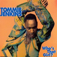 Who's That Girl — Tommie Jenkins