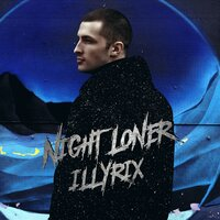 Night Loner — ILLYRIX