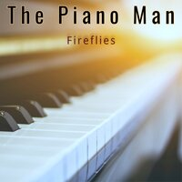 Fireflies — The Piano Man