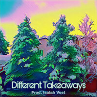 Different Takeaways — Myles Tha Master