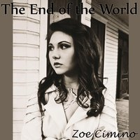 The End of the World — Zoe Cimino