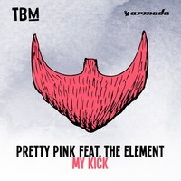 My Kick — The Element, Pretty Pink
