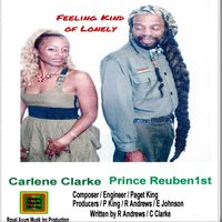 Feeling Kind of Lonely — Prince Reuben 1st & Carlene Clarke