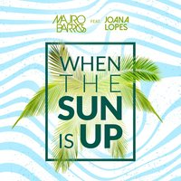 When the Sun is Up — Mauro Barros, Joana Lopes