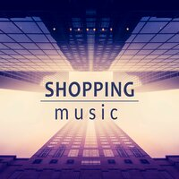 Shopping Music – Positive Background of Jazz Music for Improve Sale, Peaceful Guitar Piano Jazz Music, Best Background for Shopping Center, Waiting Room & Café — Smooth Jazz Band