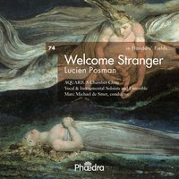 In Flanders' Fields Vol. 74: Lucien Posman - Welcome Stranger — Marc Michael de Smet, Lucien Posman, Aquarius Chamber Choir