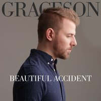 Beautiful Accident — Graceson