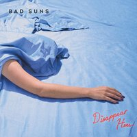 Disappear Here — Bad Suns