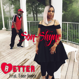 Better — Tone Jonez, Son-Shyne