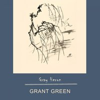 Gray Heron — Grant Green