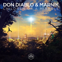 Children Of A Miracle — Don Diablo, Marnik