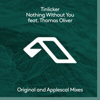 Nothing Without You — Tinlicker, Thomas Oliver