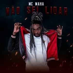 MC Maha - Não Sei Lidar