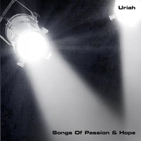 Songs Of Passion & Hope — Uriah
