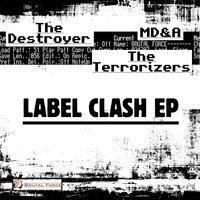 Label Clash EP — The Destroyer, The Terrorizers, MD&A, The Destroyer, MD&A & The Terrorizers
