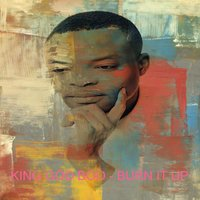 Burn It Up — KING GOD BOO