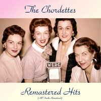Remastered Hits — The Chordettes