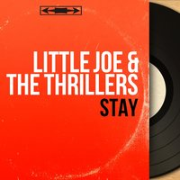 Stay — Little Joe & The Thrillers