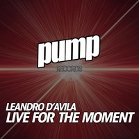 Live for the Moment — Leandro d'Avila
