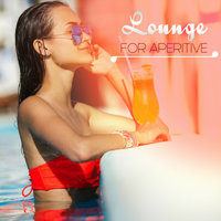 Lounge for Aperitive (40 Mindfulness Exercises, Workout, Anxiety Free, Natural Sleep Aid) — сборник