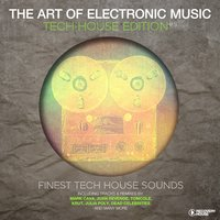 The Art Of Electronic Music - Tech House Edition, Vol. 5 — сборник