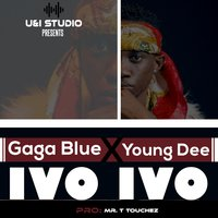 Ivo Ivo — Young Dee, Gaga Blue
