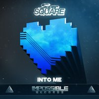 Into Me — Super Square