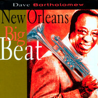 New Orleans Big Beat — Dave Bartholomew