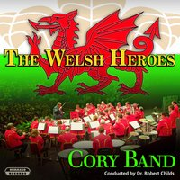 The Welsh Heroes — Cory Band & Robert Childs