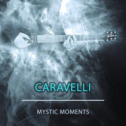 Mystic Moments — Caravelli