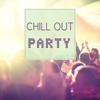 Chill Out Party – Party Chill Out Music, Lounge Hot Hits, Best Music — Brazilian Lounge Project