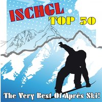 Ischgl Top 50 - The Very Best Of Après Ski! — сборник