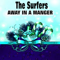 Away in a Manger — The Surfers